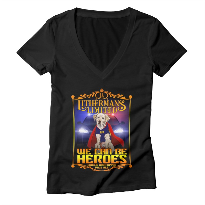 We Can Be Heroes Women's V-Neck by Lithermans Limited Print Shop