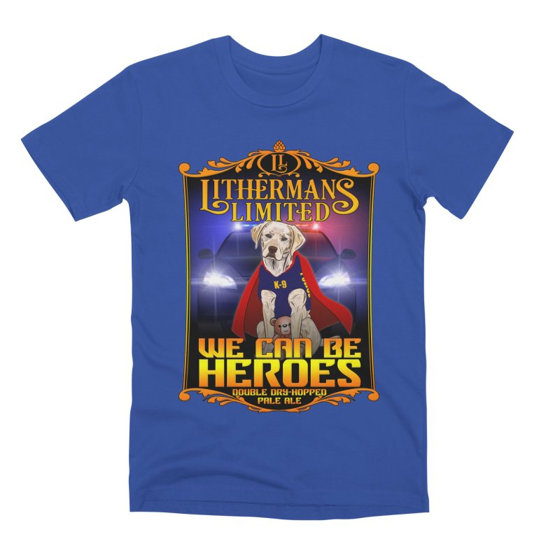We Can Be Heroes Men's Premium T-Shirt by Lithermans Limited Print Shop