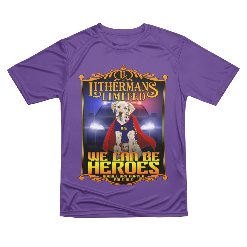 We Can Be Heroes Men's Performance T-Shirt by Lithermans Limited Print Shop