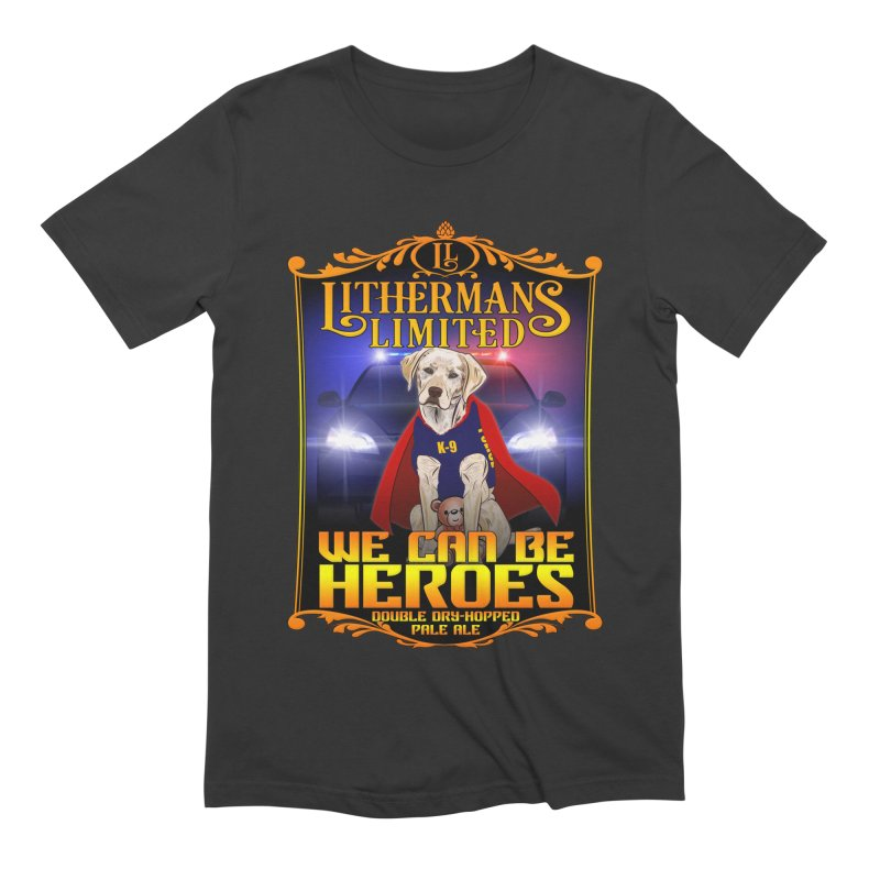 We Can Be Heroes Men's Extra Soft T-Shirt by Lithermans Limited Print Shop