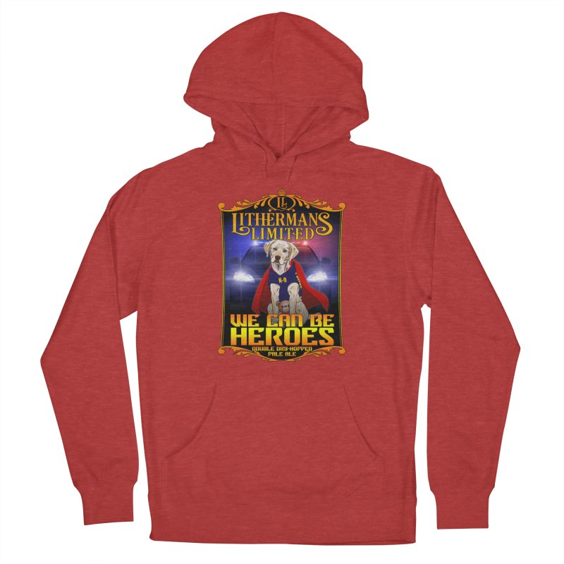 We Can Be Heroes Women's French Terry Pullover Hoody by Lithermans Limited Print Shop
