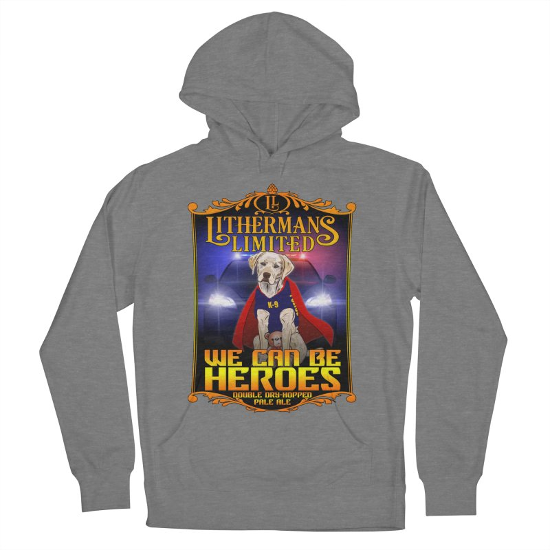 We Can Be Heroes Women's Pullover Hoody by Lithermans Limited Print Shop