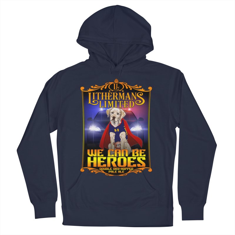 We Can Be Heroes Men's Pullover Hoody by Lithermans Limited Print Shop