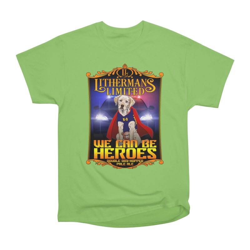 We Can Be Heroes Men's Heavyweight T-Shirt by Lithermans Limited Print Shop