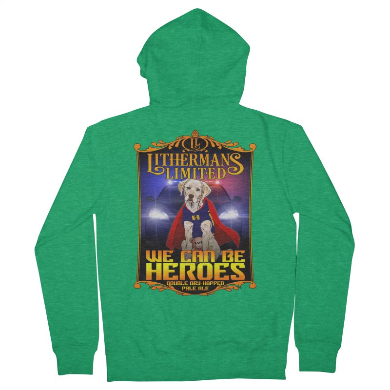 We Can Be Heroes Women's Zip-Up Hoody by Lithermans Limited Print Shop