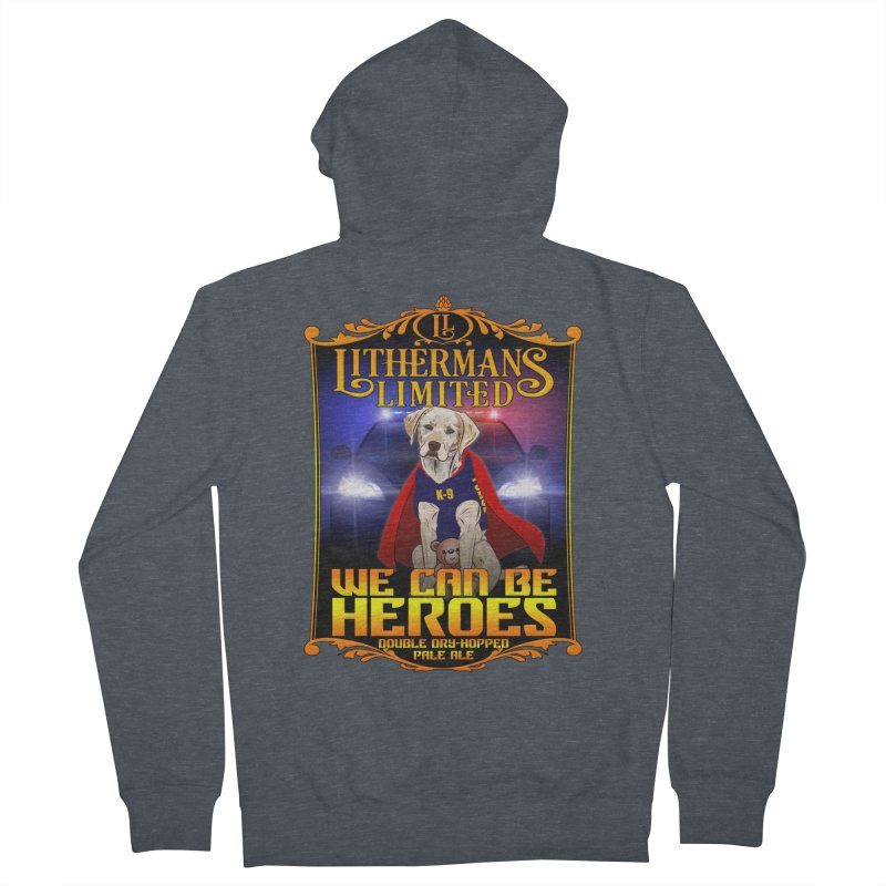 We Can Be Heroes Women's French Terry Zip-Up Hoody by Lithermans Limited Print Shop