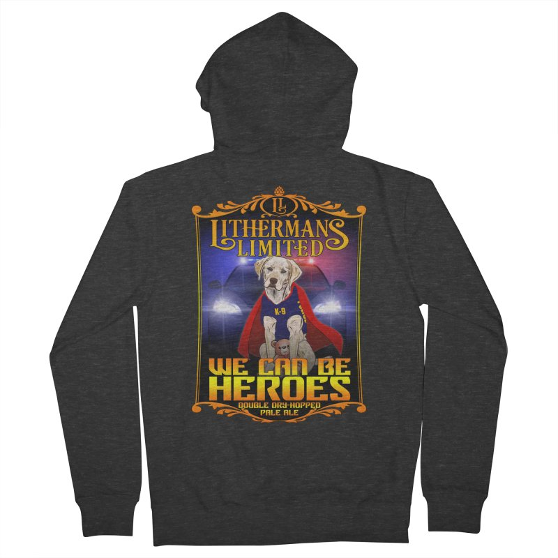 We Can Be Heroes Men's Zip-Up Hoody by Lithermans Limited Print Shop