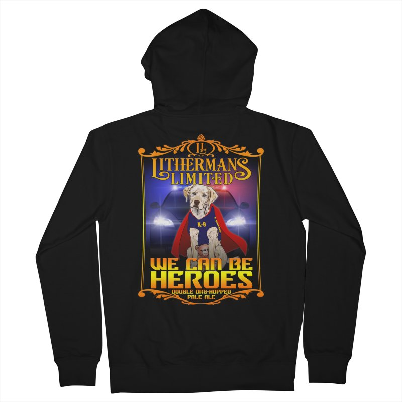 We Can Be Heroes Men's French Terry Zip-Up Hoody by Lithermans Limited Print Shop