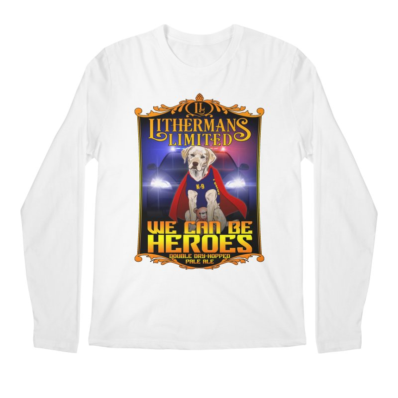We Can Be Heroes Men's Regular Longsleeve T-Shirt by Lithermans Limited Print Shop
