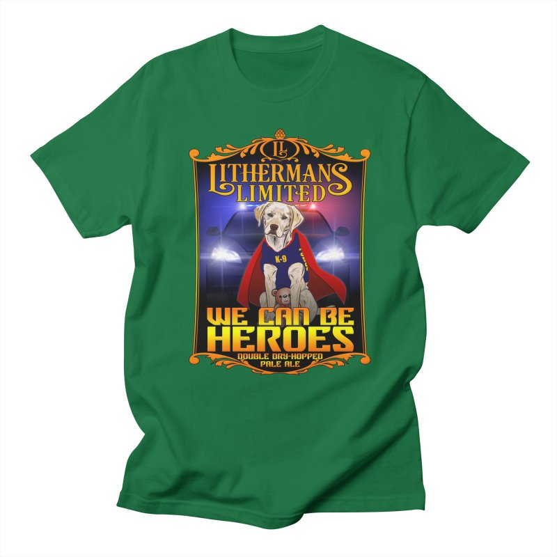We Can Be Heroes Men's T-Shirt by Lithermans Limited Print Shop
