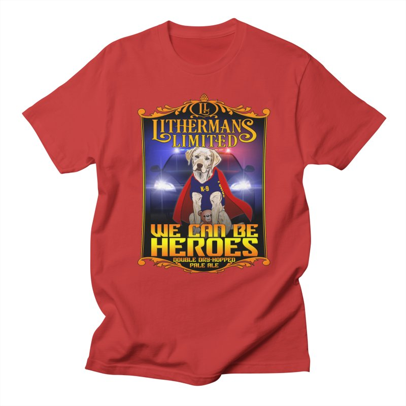 We Can Be Heroes Men's Regular T-Shirt by Lithermans Limited Print Shop