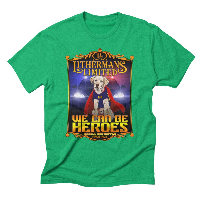 We Can Be Heroes Men's Triblend T-Shirt by Lithermans Limited Print Shop