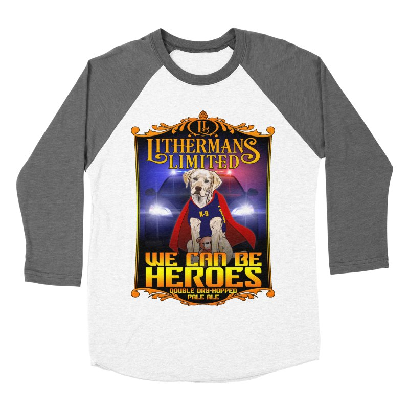 We Can Be Heroes Women's Baseball Triblend Longsleeve T-Shirt by Lithermans Limited Print Shop