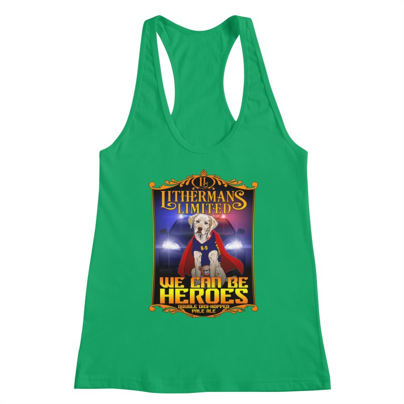 We Can Be Heroes Women's Tank by Lithermans Limited Print Shop