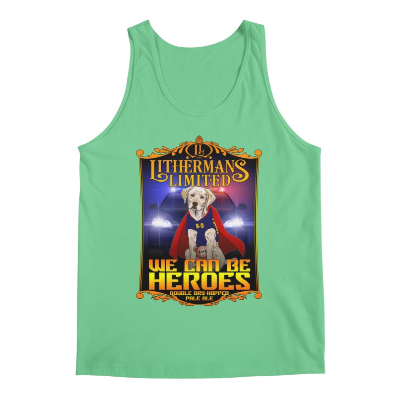 We Can Be Heroes Men's Tank by Lithermans Limited Print Shop