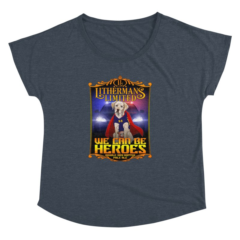 We Can Be Heroes Women's Dolman Scoop Neck by Lithermans Limited Print Shop