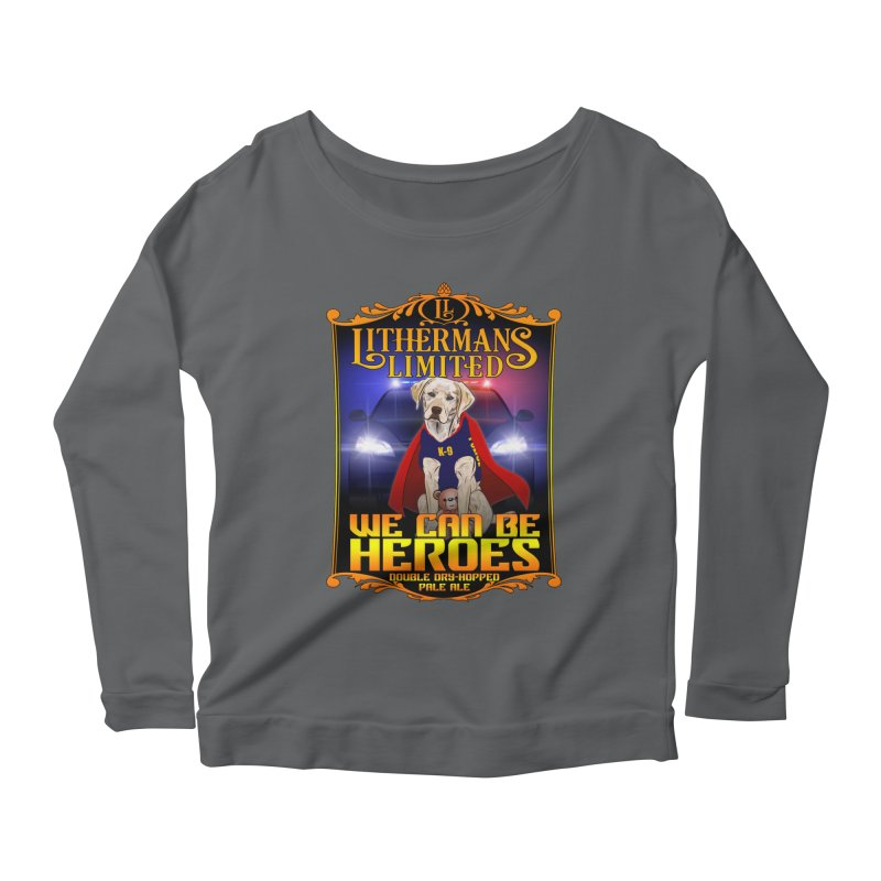 We Can Be Heroes Women's Scoop Neck Longsleeve T-Shirt by Lithermans Limited Print Shop