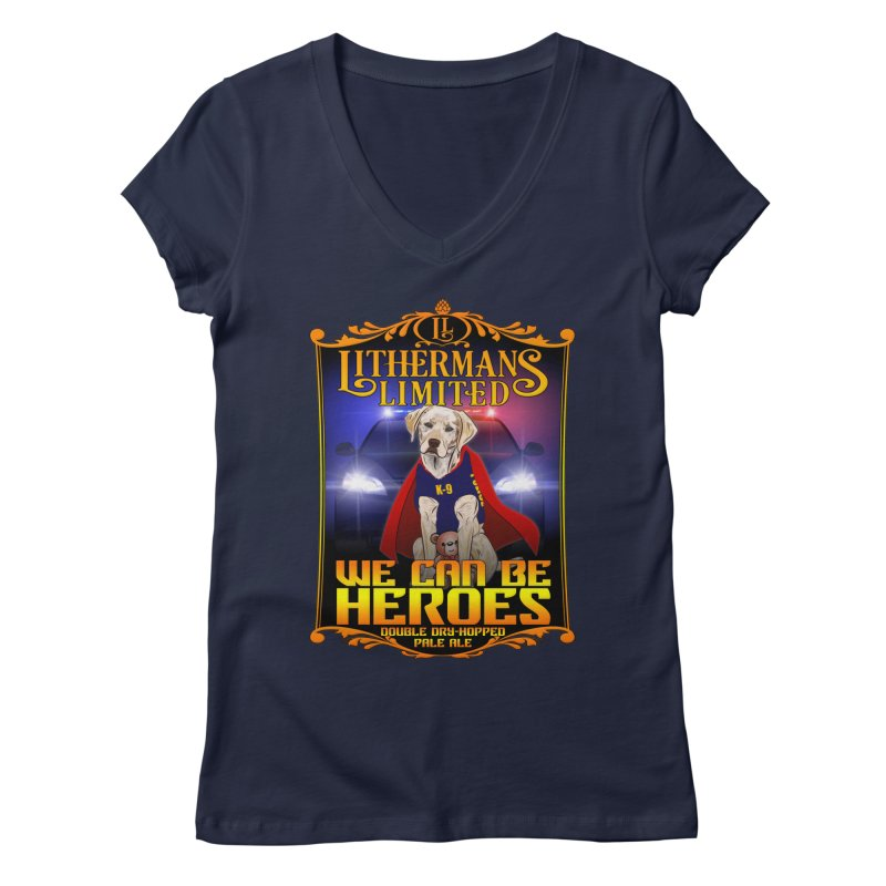 We Can Be Heroes Women's Regular V-Neck by Lithermans Limited Print Shop