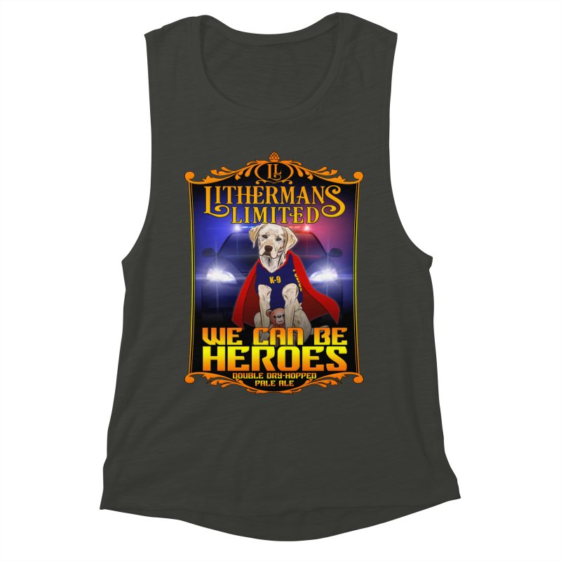 We Can Be Heroes Women's Muscle Tank by Lithermans Limited Print Shop