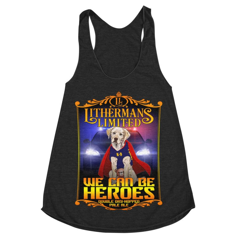 We Can Be Heroes Women's Racerback Triblend Tank by Lithermans Limited Print Shop
