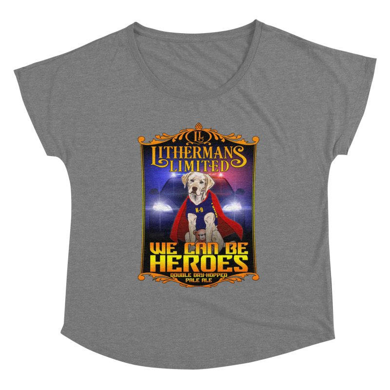 We Can Be Heroes Women's Scoop Neck by Lithermans Limited Print Shop