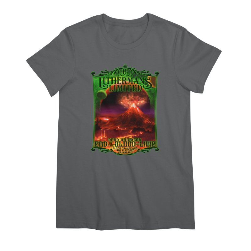 End of the Blood-Lime Women's Premium T-Shirt by Lithermans Limited Print Shop