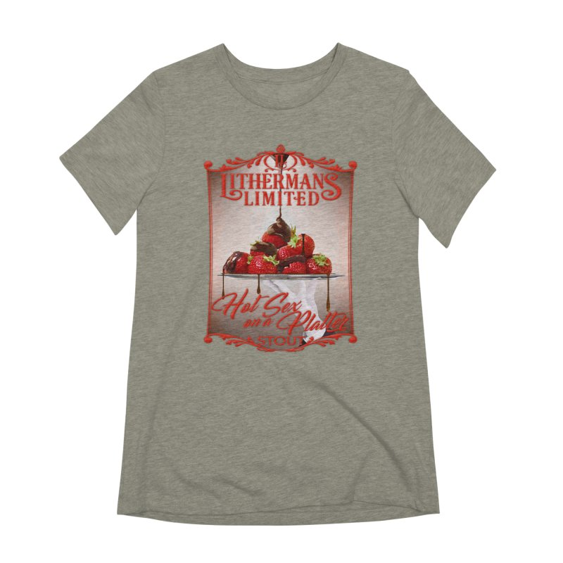 Hot Sex on a Platter Women's Extra Soft T-Shirt by Lithermans Limited Print Shop