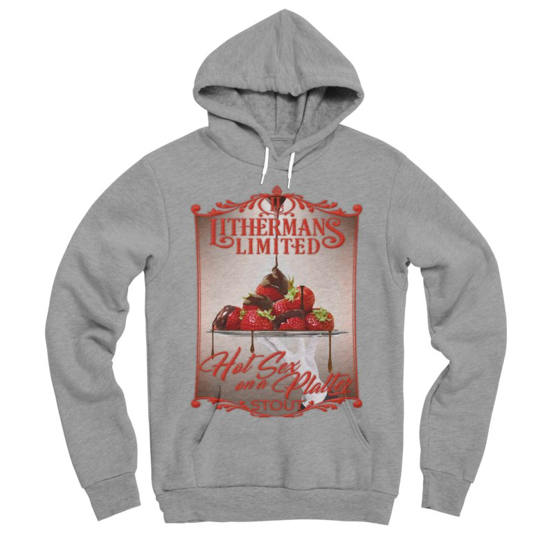Hot Sex on a Platter Men's Sponge Fleece Pullover Hoody by Lithermans Limited Print Shop