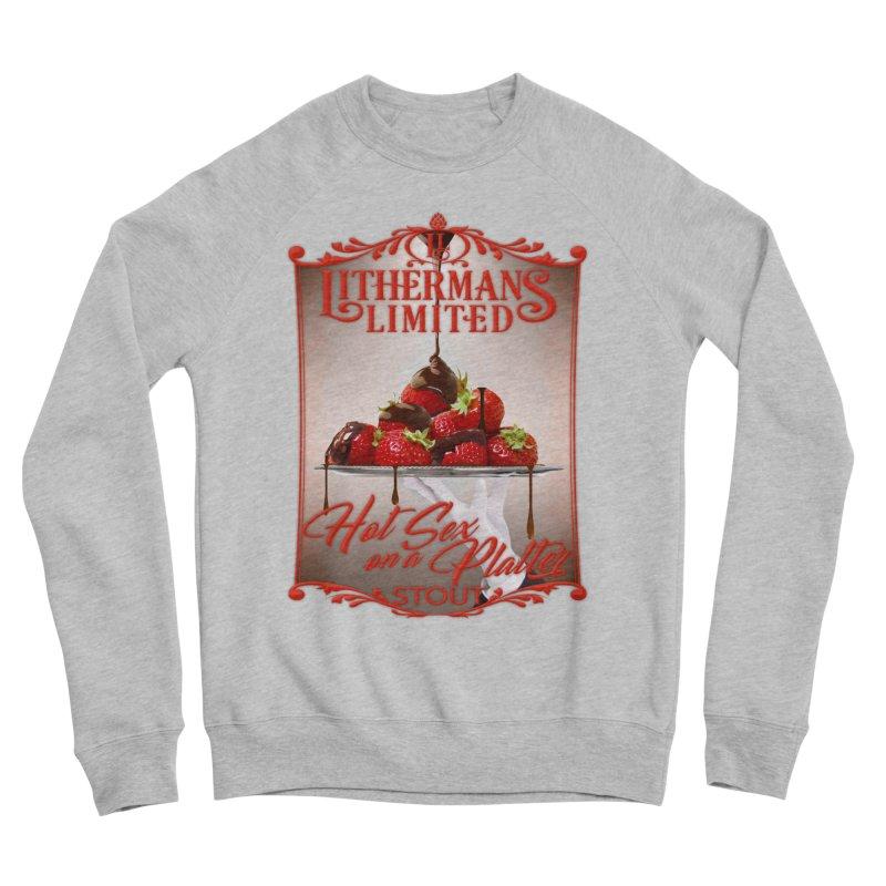 Hot Sex on a Platter Men's Sponge Fleece Sweatshirt by Lithermans Limited Print Shop