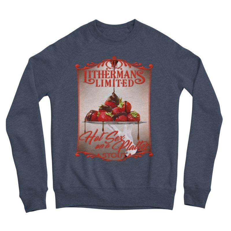 Hot Sex on a Platter Women's Sponge Fleece Sweatshirt by Lithermans Limited Print Shop