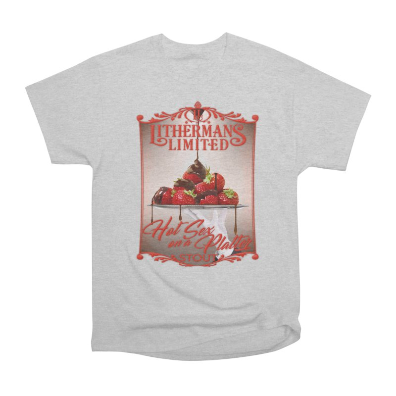 Hot Sex on a Platter Women's Heavyweight Unisex T-Shirt by Lithermans Limited Print Shop