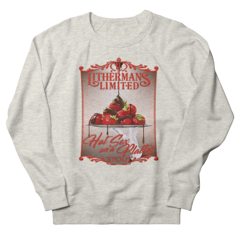 Hot Sex on a Platter Women's French Terry Sweatshirt by Lithermans Limited Print Shop
