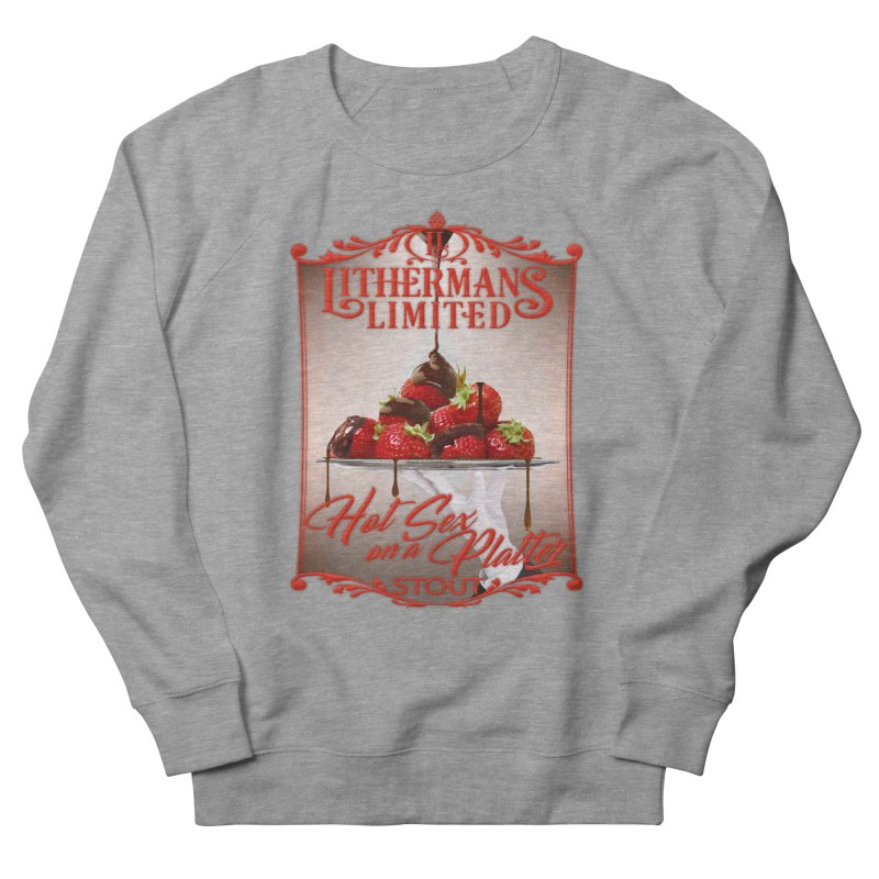 Hot Sex on a Platter Men's French Terry Sweatshirt by Lithermans Limited Print Shop