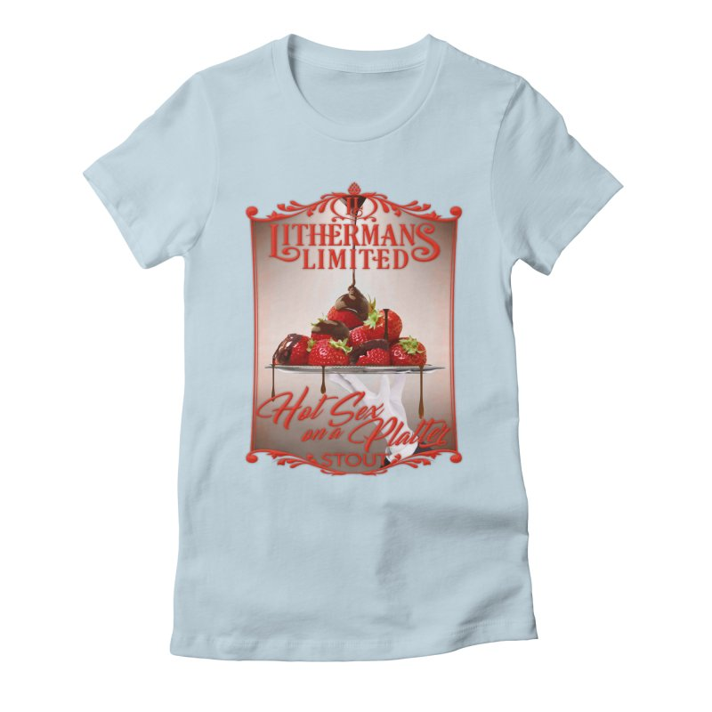 Hot Sex on a Platter Women's Fitted T-Shirt by Lithermans Limited Print Shop