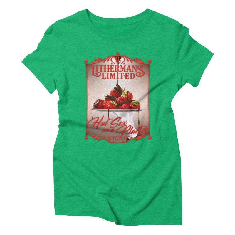 Hot Sex on a Platter Women's Triblend T-Shirt by Lithermans Limited Print Shop