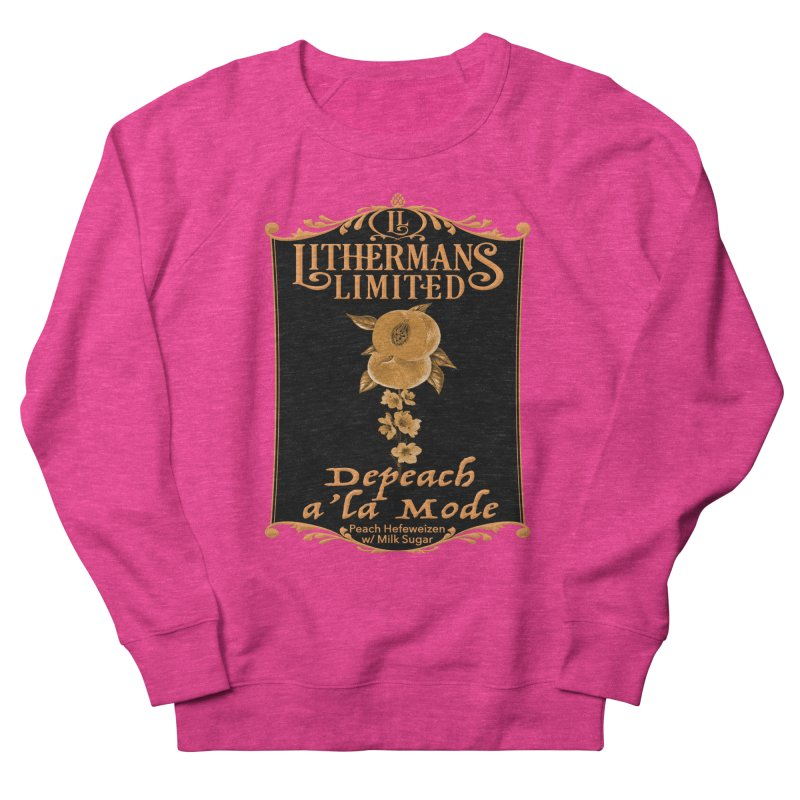 Depeach a la Mode Women's French Terry Sweatshirt by Lithermans Limited Print Shop