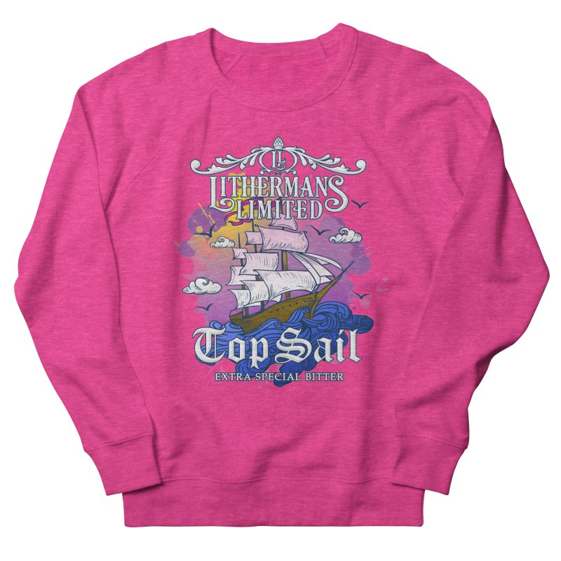 Top Sail Women's French Terry Sweatshirt by Lithermans Limited Print Shop