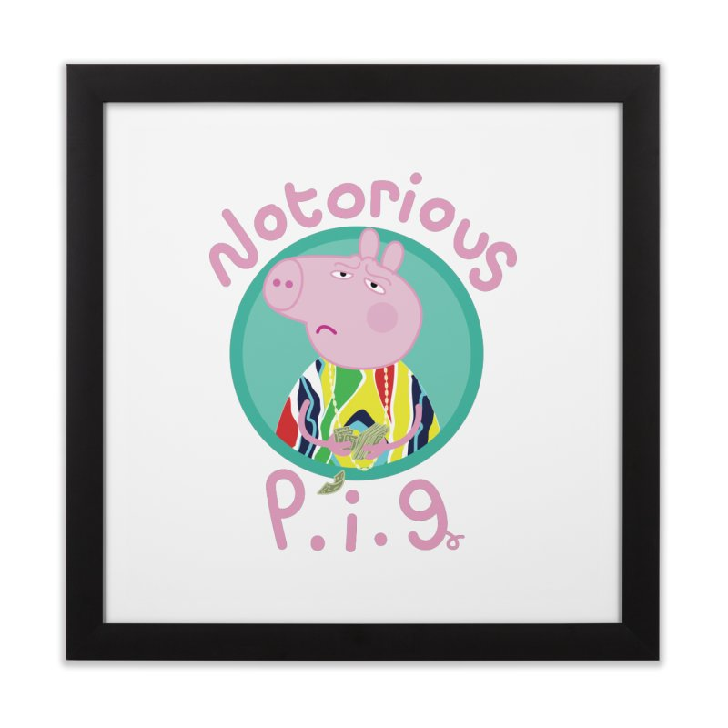 NOTORIOUS P.I.G. Home Framed Fine Art Print by litoq's Artist Shop