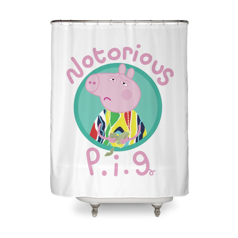 NOTORIOUS P.I.G. Home Shower Curtain by litoq's Artist Shop