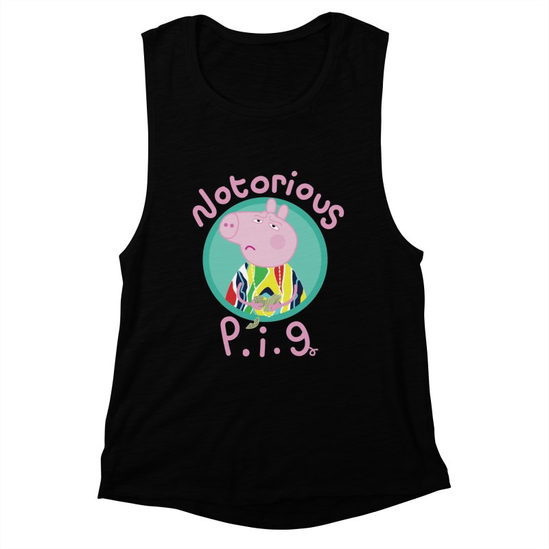 NOTORIOUS P.I.G. Women's Muscle Tank by litoq's Artist Shop