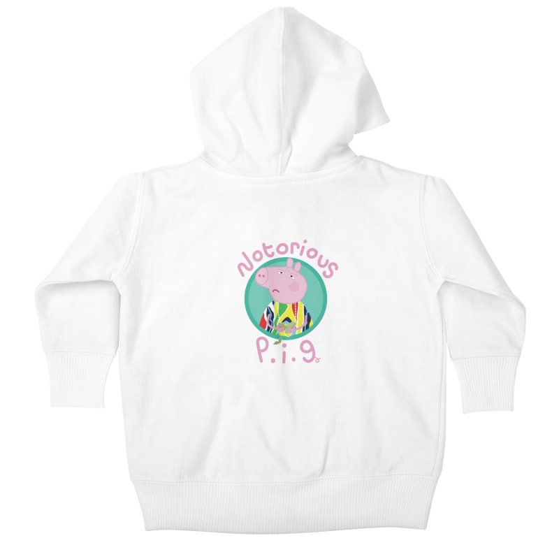 NOTORIOUS P.I.G. Kids Baby Zip-Up Hoody by litoq's Artist Shop