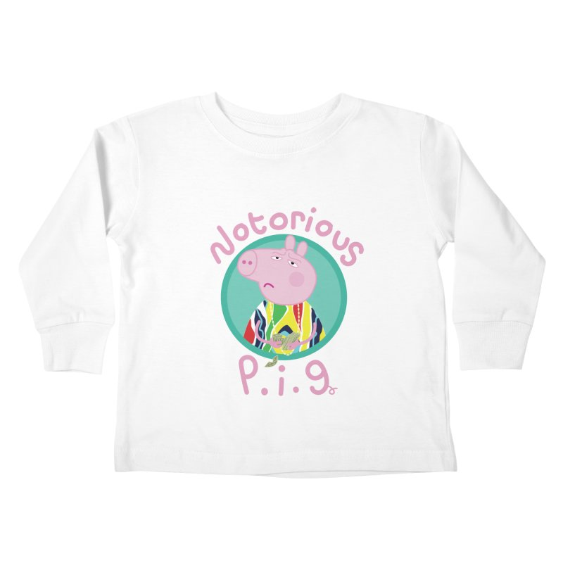 NOTORIOUS P.I.G. Kids Toddler Longsleeve T-Shirt by litoq's Artist Shop
