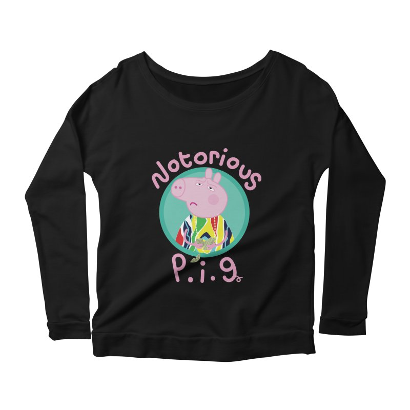 NOTORIOUS P.I.G. Women's Scoop Neck Longsleeve T-Shirt by litoq's Artist Shop