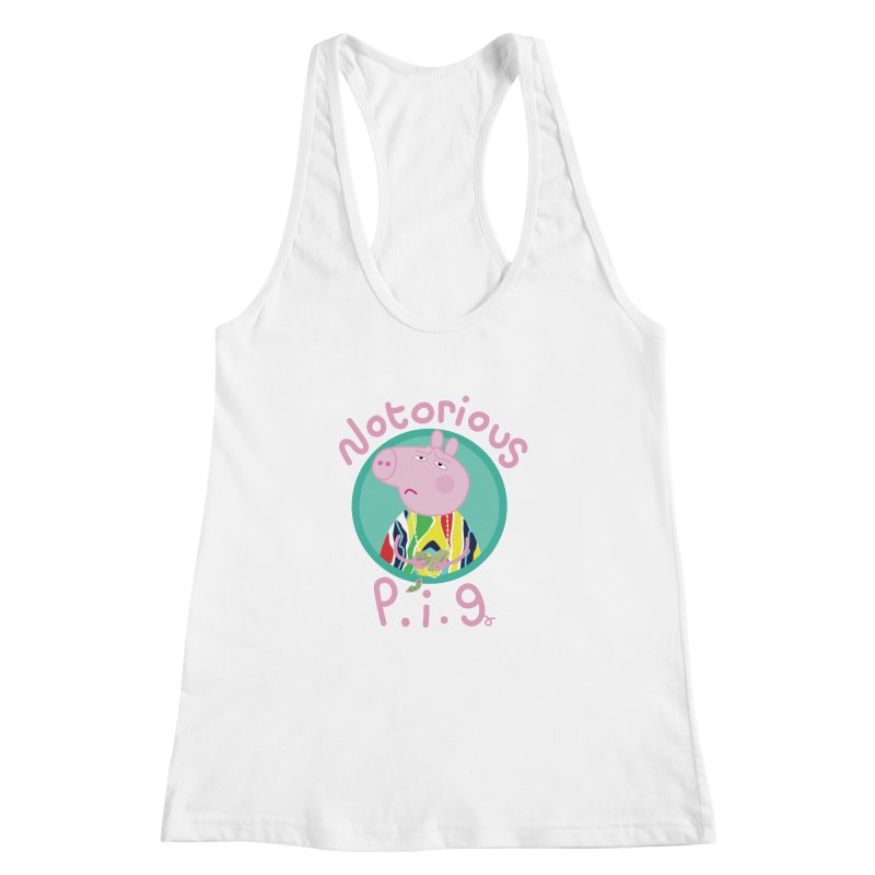 NOTORIOUS P.I.G. Women's Racerback Tank by litoq's Artist Shop
