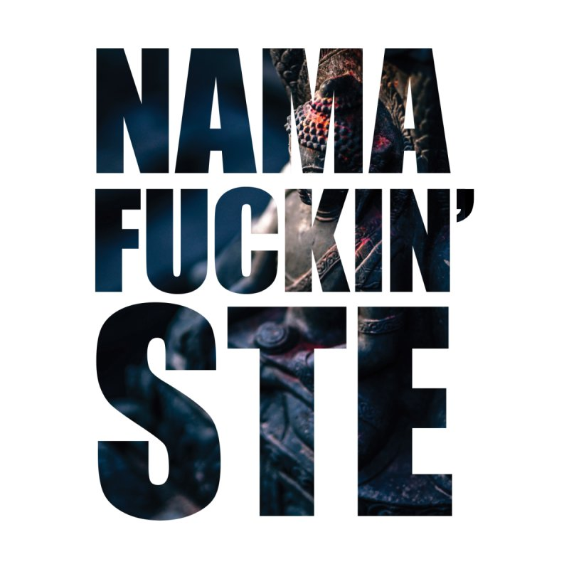 NAMAFUCKINSTE None  by litoq's Artist Shop