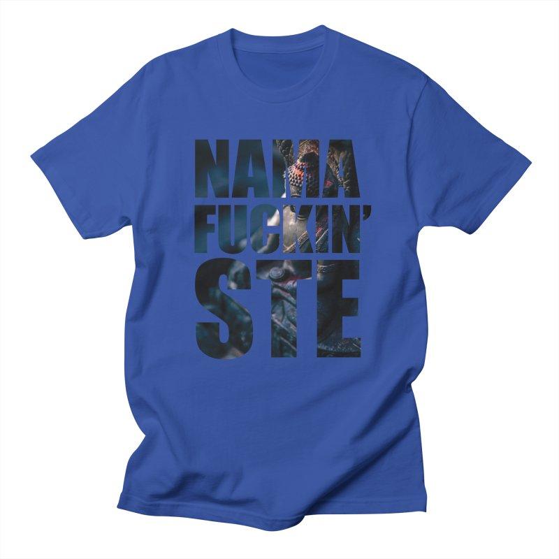 NAMAFUCKINSTE Women's Unisex T-Shirt by litoq's Artist Shop