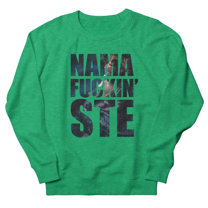NAMAFUCKINSTE Women's Sweatshirt by litoq's Artist Shop