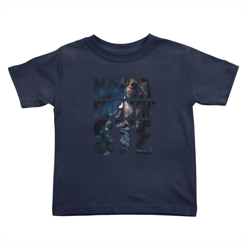 NAMAFUCKINSTE Kids Toddler T-Shirt by litoq's Artist Shop