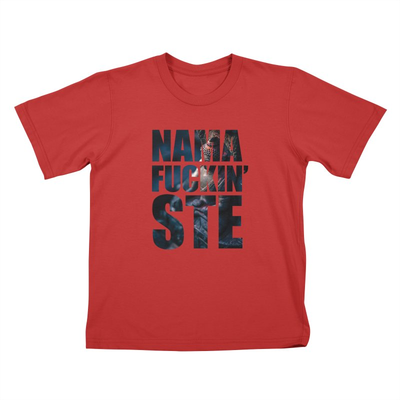 NAMAFUCKINSTE Kids T-Shirt by litoq's Artist Shop
