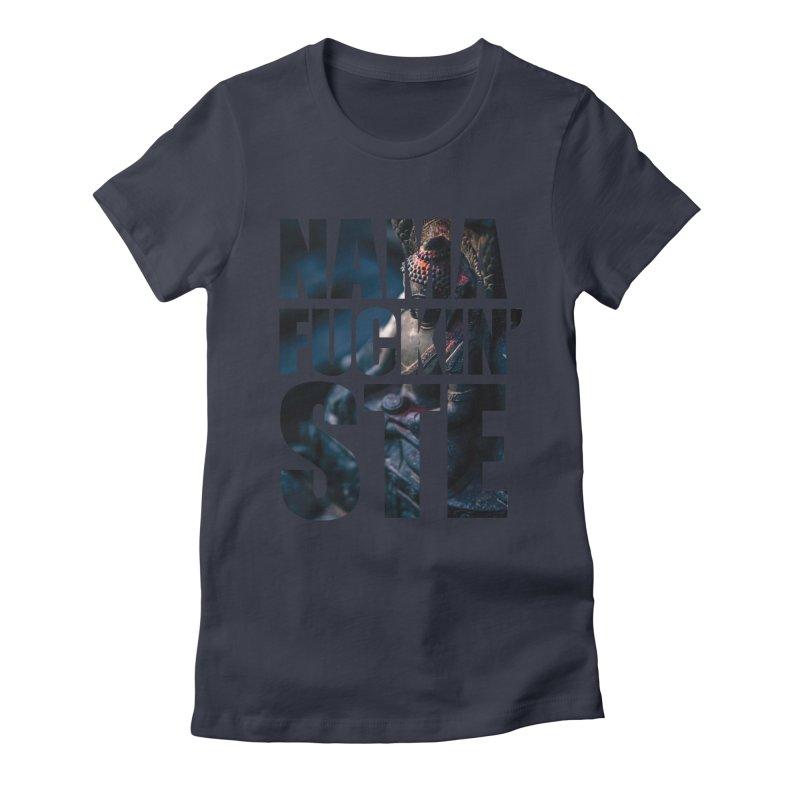 NAMAFUCKINSTE Women's Fitted T-Shirt by litoq's Artist Shop